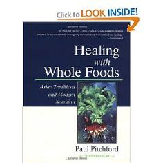Healing with Whole Foods. A great book that every household should have. Combines eastern and western philosophy to provide understanding about foods and food groups among holistic-minded individuals.