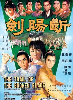 The trail of the broken blade (1967) Chang Cheh (Shaw Brothers)