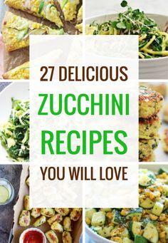 27 Delicious Zucchini Recipes You'll Definitely Love