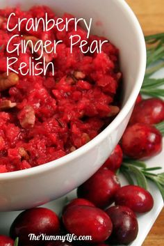 Cranberry Ginger Pear Relish. www.theyummylife.com/cranberry_ginger_pear_relish_and_cranberry_sauce