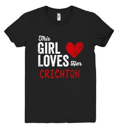 This Girl Loves her CRICHTON Personalized T-Shirt