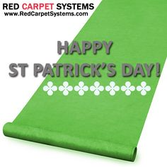 Happy St Patrick's Day from Red Carpet Systems - for more info about green event carpets, go to http://www.redcarpetsystems.com/green-carpet-runner-for-events/