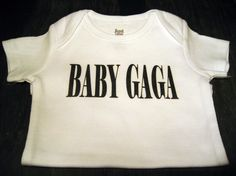 Baby Gaga< WTF KELI!!!!!!!!! Totes our thing!!!!!