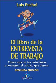 ACTUALIZACIÓN !! -El libro de la entrevista de trabajo - Luis Puchol - PDF - Español  http://helpbookhn.blogspot.com/2014/03/descargar-libro-completo-de-el-libro-de.html
