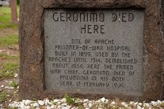 Marker showing where Geronimo died in 1909, Fort Sill, OK.  The hospital was our barracks.