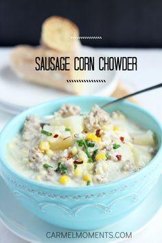Sausage corn Chowder - Carmel Moments