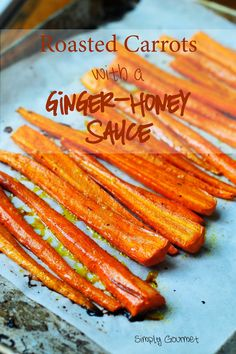 Roasted Carrots with Ginger-Honey Sauce | Simply Gourmet