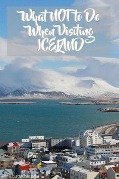 Travelling to the land of ice and fire any time soon? Excellent. Here's what NOT to do when visiting Iceland.