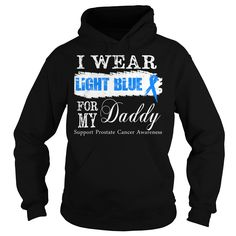 I Wear Light Blue For My Daddy Support Prostate Cancer Awareness T-Shirt