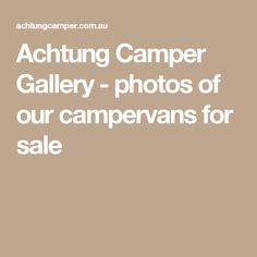 Achtung Camper Gallery - photos of our campervans for sale
