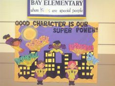"""""""Good Character Is Our Super Power!"""" Superhero Bulletin Board"""