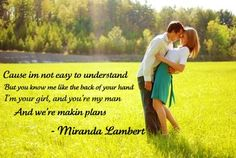 Making Plans   - Miranda Lambert...one of my all time favorite songs!