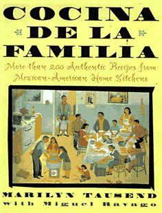 Cocina de la Familia / The Family Kitchen: More Than 200 Authentic Recipes from Mexican-American Home Kitchens