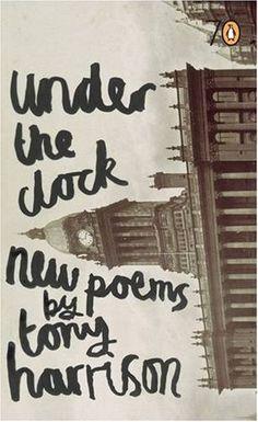 Under The Clock  Author: Tony Harrison  Publication Date: November 30, 1999  Genre: Fiction
