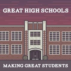 Great High Schools Making Great Students