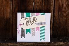 bride-to-be card with washi tape