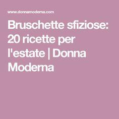 Bruschette sfiziose: 20 ricette per l'estate   Donna Moderna