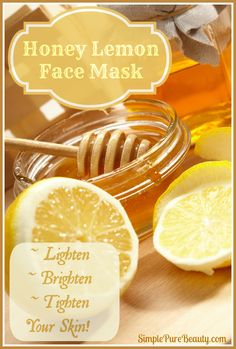 Honey Lemon Face Mask - Lighten, Brighten and Tone Your Skin - http://simplepurebeauty.com/399/lemon-honey-face-mask/