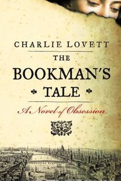 Book Review: THE BOOKMAN'S TALE by Charlie Lovett