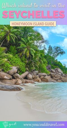 Find out what Seychelles island to visit and why. Get your honeymoon island guide and prepare to have the most relaxing, exotic and tropical honeymoon.