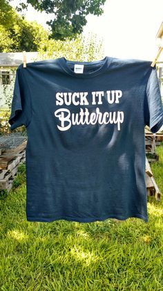 Suck It Up Butter cup T-shirt, Cotton, Pre-shrunk, Navy and Pink or custom color Funny Tee Vintage Princess, Funny Tees, Cowhide Leather, Butter, Monogram, T Shirts For Women, Navy, Cotton, Pink
