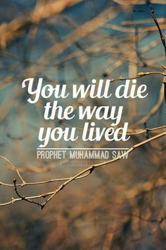 Being in regards to your status with the Lord. For one to die praising Him (Subhana wa ta'alaa) they shall die upon the same. Wa Allahu a'laam