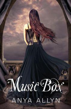 Music Box (Dollhouse, #4) by Anya Allyn