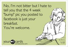Hahahaha yes!! Some people really need to learn the difference. I get highly annoyed by those posting DAILY baby bump pics! #wegetit