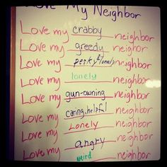 As part of our Advent Alternative prayer stations we had people describe the neighbors that may be a little more challenging to love.
