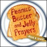 PEANUT BUTTER & JELLY PRAYERS by Julie Sevig is a terrific compilation of fun prayers for home, school, church - anytime. Every give thanks for macaroni & cheese?