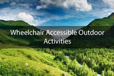 Wheelchair Accessible Outdoor Activities
