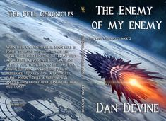 The Cull Chronicles Book The Enemy of My Enemy by Daniel Devine Ancient Aliens, Thriller, Science Fiction, Books To Read, Empire, Romance, Ship, Earth, Fantasy