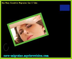How Many Excedrin Migraine Can I Take 203506 - Cure Migraine