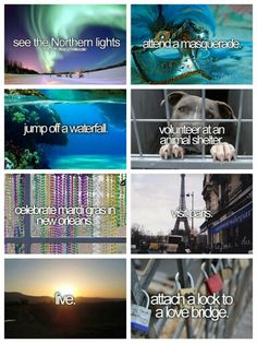 Some of the things on my bucket list ♥