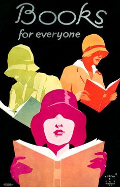 Books for Everyone. Vintage poster from The National Association of Book Publishers, 1929. The poster shows three women reading books.