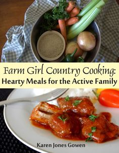 Farm Girl Country Cooking Hearty Meals for the Active Family ($0.99)