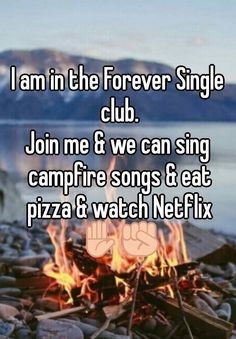 I am in the Forever Single club. Join me & we can sing campfire songs & eat pizz - Single Mom Meme - Ideas of Single Mom Meme - I am in the Forever Single club. Join me & we can sing campfire songs & eat pizza & watch Netflix Single Mom Meme, Single Jokes, Single Life Humor, How To Be Single, Single Quotes Humor, Funny Single, Single Club, Single Girls, I'm Single