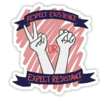 Respect Existence Or Expect Resistance -- Women's T-Shirt – Feminist Apparel