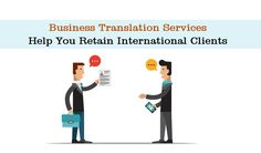 To engage with international clients or customers, it's better to maintain good communication with them and Business Translation Services is one of them.