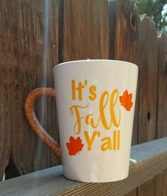Check out this item in my Etsy shop https://www.etsy.com/listing/461788512/fall-yall-mug-funny-mug-fall-mug-fall