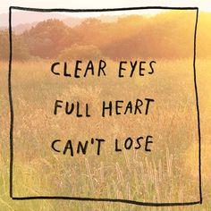 Clear eyes, full heart, can't lose 張開雙眼,敞開心胸,你就不會失去任何事物 // by Adam J. Kurtz