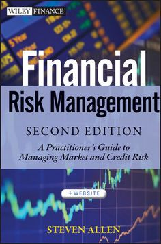 Wiley: Financial Risk Management: A Practitioner's Guide to Managing Market and Credit Risk, 2nd Edition - Steve L. Allen. UConn access.