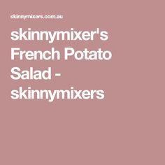 skinnymixer's French Potato Salad - skinnymixers