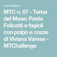 MTC n. 67 - Tema del Mese: Pasta Felicetti e fagioli con polpo e cozze di Viviana Varese - MTChallenge