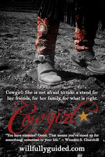 """Cowgirl: She is not afraid to take a stand for her friends, for her family, for what is right. You have enemies? Good. That means you've stood up for something, sometime in your life."""