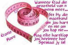 Goeie More Good Morning Good Night, Good Morning Wishes, Morning Messages, Evening Greetings, Goeie More, Afrikaans Quotes, Scripture Verses, Cute Quotes, Positive Thoughts