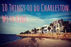 10 Things to do Charleston With Kids