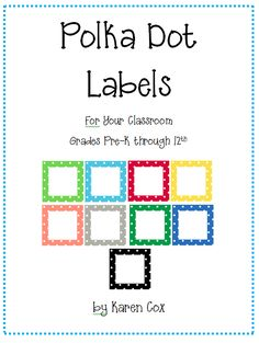 Polka Dot Classroom Labels! OMG! I just found this website and absolutely LOOOVE it! She is SO super organized and has just about everything you could possibly need for the pre-k ages! :)
