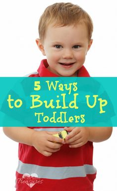 Toddlers need encouragement too! Find out five ways you can encourage and build up your toddler instead of tearing him down! #toddlers #parenting #positiveparenting #motherhood #kids