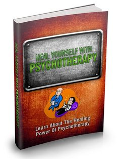 Heal Yourself With Psychotherapy ( eB00k ) + 10 Additional Free eBooks ( PDF )